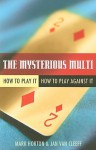 The Mysterious Multi: How to Play It, How to Play Against It - Mark Horton, Jan Van Cleeff