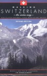 Walking Switzerland: The Swiss Way; From Vacation Apartments, Hotels, Mountain Inns, and Huts - Marcia Lieberman, Philip Lieberman