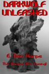Darkwolf Unleashed - E. Don Harpe