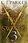 The Two of Swords: Part 3 (English Edition) - K. J. Parker