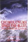 Chomolungma Sings the Blues: Travels Round Everest - Ed Douglas