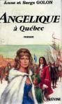 Angélique à Québec - Anne Golon