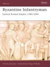 Byzantine Infantryman: Eastern Roman Empire c. 900-1204 (Warrior): Eastern Roman Empire C.900-1204 - Timothy Dawson, Angus McBride