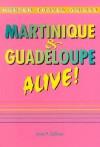 Martinique & Guadeloupe Alive! - Lynne M. Sullivan