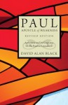 Paul, Apostle Of Weakness: Astheneia And Its Cognates In The Pauline Literature - David Alan Black