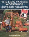 The New Yankee Workshop: Outdoor Projects - Norm Abram, Russell Morash