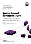 Turbo Pascal für Ingenieure: Eine Einführung Mit Anwendungen Aus Naturwissenschaft Und Technik - Ekbert Hering