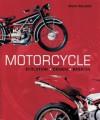Motorcycle: Evolution, Design, Passion - Mick Walker