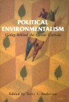 Political Environmentalism: Going behind the Green Curtain - Terry L. Anderson