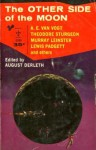 The Other Side of the Moon - August Derleth, P. Schuyler Miller, Murray Leinster, Nelson Bond, Lewis Padgett, Donald Wandrei, Will F. Jenkins, A.E. van Vogt, S. Fowler Wright, Eric Frank Russell, Theodore Sturgeon