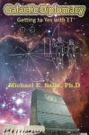 Galactic Diplomacy: Getting to Yes with ET - Michael Salla