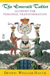 The Emerald Tablet: Alchemy of Personal Transformation (Compass) - Dennis William Hauck