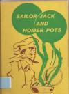 Sailor Jack and Homer Pots (Sailor Jack) - Selma Wasserman