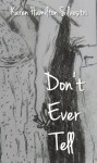 Don't Ever Tell - Karen Hamilton Silvestri