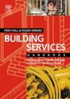 Building Services Handbook - Frederick Hall, Roger Greeno