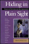 Hiding in Plain Sight: Essays in Criticism and Autobiography - Wendy Lesser
