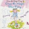 Draw the Magic Blue Fairy - Rosa Maria Curto