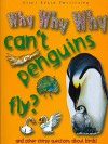 Why Why Why Can't Penguins Fly? - Camilla De la Bédoyère