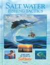 Salt Water Fishing Tactics: Learn from the Experts at Salt Water Magazine - Creative Publishing International, Barry Gibson, Creative Publishing International