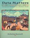 Data Matters: Conceptual Statistics for a Random World - Nicholas Maxwell