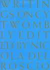 Writings on Cy Twombly - Dore Ashton, Cy Twombly