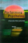 Performing Psychology: A Postmodern Culture of the Mind - Lois Holzman
