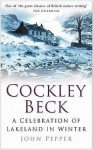 Cockley Beck: A Celebration Of Lakeland In Winter - John Pepper