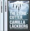 The Stonecutter (Patrik Hedström, #3) - Camilla Läckberg, Eamonn Riley