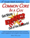Common Core in a Can: Get More BANG! Out of the Standards: 3rd Grade Math Activities: Vol. 2 (Volume 2) - Mike Williams