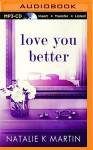 Love You Better by Natalie Martin (2015-10-01) - Natalie Martin;