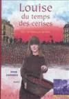 Louise du temps des cerises : 1871, la Commune de Paris - Didier Daeninckx