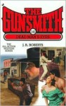 The Gunsmith #246: Dead Man's Eyes - J.R. Roberts