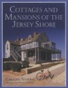 Cottages and Mansions of the Jersey Shore - Caroline Seebohm