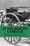 In The Bishop's Carriage - Miriam Michelson, Yordi Abreu