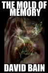 The Mold of Memory - David Bain