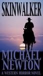 Skinwalker: A Western Horror Novel (Gideon Thorn Book 1) - Michael Newton