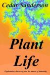 Plant Life - Cedar Sanderson