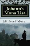 Johann's Mona Lisa - Michael Moser, Brian Schwartz