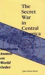 The Secret War in Central America - John Norton Moore