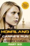 Homeland: Carrie's Run [Prequel Book] Part 3 of 3 - Andrew Kaplan