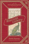 American Cookery (American Antiquarian Cookbook Collection) - Melissa Clark, Amelia Simmons