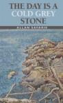 The Day Is a Cold Grey Stone - Allan Safarik