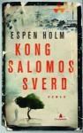 Kong Salomos sverd - Espen Holm