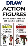Draw Action Figures: Action Figure Drawing 2 Book Bundle: More than 200 Sketches of Action Figures and Action Poses (Drawing Action Figures, Draw Action Figures Book, How Draw Action Poses) - Vincent Noot