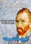 The Letters of a Post-Impressionist : Being the Familiar Correspondence of Vincent Van Gogh by Van Gogh - Vincent Van Gogh, Anthony Ludovici