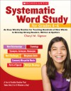 Systematic Word Study for Grades 4�6: An Easy Weekly Routine for Teaching Hundreds of New Words to Develop Strong Readers, Writers, and Spellers - Cheryl M. Sigmon