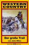 WESTERN COUNTRY, Bd. 1: Der große Trail (Western-Reihe) (German Edition) - John Miles