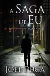 A Saga de Eu - Justiça Divina (Portuguese Edition) - Joel Puga