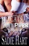 Big Cats Don't Purr (Shifter Town Enforcement) - Sadie Hart