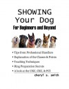 Showing Your Dog: For Beginners and Beyond - Cheryl S. Smith